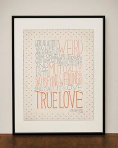 weird/true love... I want this for our bedroom. It's SO me and Scott! :)