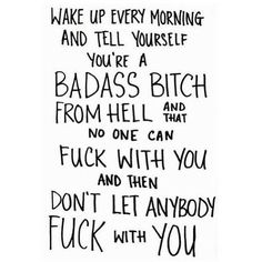 #badass #quote quotes ❤ liked on Polyvore featuring quotes, text, words, pictures, sayings/quotes, filler, phrase et saying