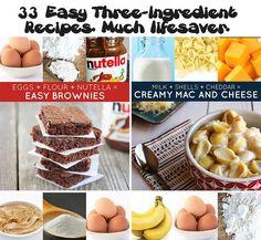 33 Easy Three Ingredient Recipes. Much lifesaver