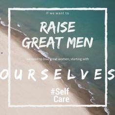 Rose M Kelly (@rosemkelly) | Twitter How do you raise great men? we start by loving ourselves as women.