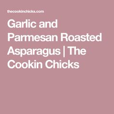Garlic and Parmesan Roasted Asparagus | The Cookin Chicks