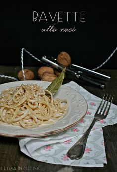 Letizia in Cucina: Bavette alle noci