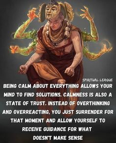 Being calm about everything allows your mind to find solutions. Calmness is also a state of trust. Instead of overthinking and overreacting, you just surrender for that moment and allow yourself to receive guidance for what doesn't make sense. Spiritual Stories, Spiritual Awakening Quotes, Spiritual Wisdom, Spiritual Meditation, Meditation Quotes, Spiritual Guidance, Mindfulness Meditation, Spiritual Growth, Reiki