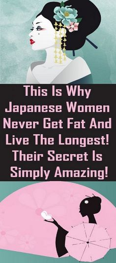 Find Out Why The Japanese Women Never Get Fat And Live The Longest! Their Secret Is Amazing! - The Organic Health Healthy Weight, Healthy Tips, Healthy Food, Healthy Habits, Healthy Cleanse, Healthy Recipes, Healthy Women, Health And Beauty, Health And Wellness