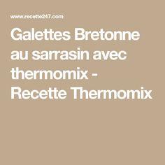 Galettes Bretonne au sarrasin avec thermomix - Recette Thermomix