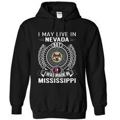 I May Live In Mississippi But I Was Made In Nevada #stateshirts #hometownshirts #usa #Nevada #Nevadatshirts #Nevadahoodies