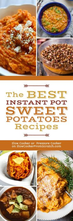 The BEST Instant Pot Sweet Potatoes Recipes featured on Slow Cooker or Pressure Cooker at SlowCookerFromScratch.com