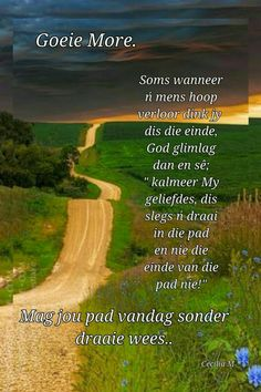Morning Greetings Quotes, Good Morning Messages, Good Morning Wishes, Good Morning Quotes, Morning Scripture, Lekker Dag, Evening Greetings, Bible Study Notebook, Afrikaanse Quotes