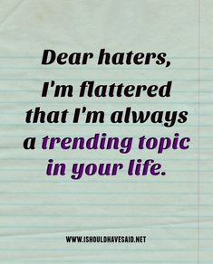 Best ever comebacks for haters Idgaf Quotes, Rude Quotes, Quotes About Haters, Mean Girl Quotes, Sassy Quotes, Badass Quotes, Sarcastic Quotes, Attitude Quotes, Funny Quotes