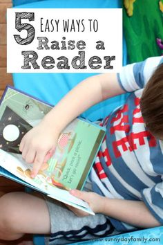 Easy ways to help your child love books! Raise a reader by using these fun ideas.