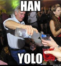 Han Yolo (the only time yolo is acceptable)