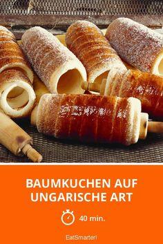 Baumkuchen auf ungarische Art - smarter - Zeit: 40 Min.   eatsmarter.de