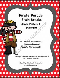 Pirates Parade Brain Break Cards, Posters and PowerPoint from Peaceful Playgrounds Shop on TeachersNotebook.com -  (39 pages)  - Pirates Parade Brain Break Set includes 12 cards, 12 posters and a PowerPoint Presentation.  Great for classroom brain breaks, physical education, indoor recess and indoor PE.