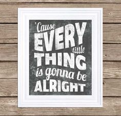Every Little Things is Gonna Be Alright - Typography Poster