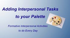 Adding Interpersonal Tasks to Your Palette (joint presentation with Michael Camp and Jane Swisher) Presenter: Dr. Wolfkiel Department Chair World Language Department Barrington High School Teaching Methods, Teaching Materials, Teaching Ideas, Spanish Class, Teaching Spanish, Interpersonal Communication, Central States, Effective Teaching, French Classroom