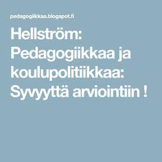 Hellström: Pedagogiikkaa ja koulupolitiikkaa: Syvyyttä arviointiin ! Geisha, Geishas