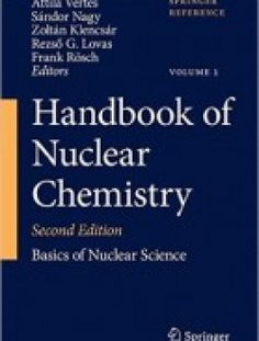 Handbook of Nuclear Chemistry: Vol. 1: Basics of Nuclear Science; Vol. 2: Elements and Isotopes: Formation, Transformation, Distribution; Vol. 3: … Nuclear Energy Production and Safety Issues pdf download ==> http://www.aazea.com/book/handbook-of-nuclear-chemistry-vol-1-basics-of-nuclear-science-vol-2-elements-and-isotopes-formation-transformation-distribution-vol-3-nuclear-energy-production-and-safety-issues/