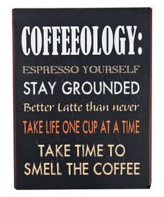 "Don't forget ""Wake up and smell the coffee"".  My best friends mom used to always say that to us."