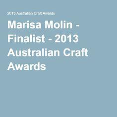 Marisa Molin - Finalist - 2013 Australian Craft Awards