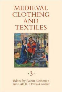 Medieval Clothing and Textiles 3: Robin Netherton, Gale R. Owen-Crocker: 9781843832911: Amazon.com: Books