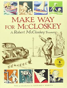 Make Way for McCloskey: A Robert McCloskey Treasury by Robert McCloskey. Another collection of classic stories from McCloskey. Wonderful illustrations with tender and moving stories that celebrate the joy of family.