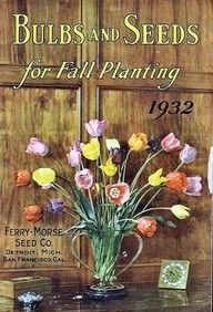 Vintage Seed Catalogue, Bulbs and Seeds for Fall Plantin 1932, Ferry-Morse Seed Co. Detroit, Mich., San Francisco, Cal.