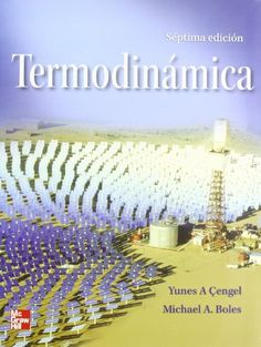 Termodinámica / Yunus A. Çengel, Michael A. Boles ; revisión técnica, Ignacio Apraiz Buesa ... [et al.]