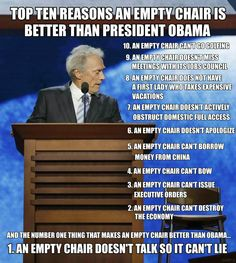 Why an empty chair is better than Obama - Eastwood's a genius!  #Obama #RNC #Economy #Deficit #Jobs #DNC #Election #ObamaBiden2012 #RomneyRyan2012 #Democrat #Republican #Liberal #Conservative