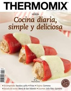 Thermomix nº Cocina diaria, simple y deliciosa Learn To Cook, Food To Make, Easy Cooking, Cooking Recipes, Tapas, Food And Drink, Easy Meals, Yummy Food, Favorite Recipes