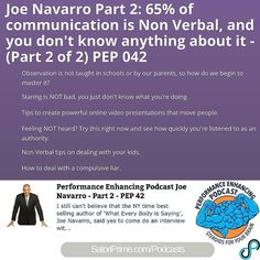 PEP042: Joe Navarro Part 2: http://ift.tt/1Z8RBWQ  #twitter 65% of communication is Non Verbal and you don't know anything about it - - Observation is not taught in schools or by our parents so how do we begin to master it? - Staring is NOT bad you just don't know what you're doing. - Tips to create powerful online video presentations that move people. - Feeling NOT heard? Try this right now and see how quickly you're listened to as an authority. - Non Verbal tips on dealing with your kids…