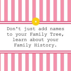 Genealogy & Family History Research TIP: Don't just add names to your Family Tree, learn about your Family's History! What were your Ancestor's occupation? Where did they live? What was their life like?