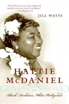 Hattie McDaniel: Ambition, White Hollywood