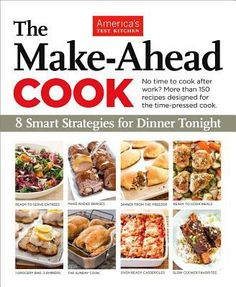 Read America's Test Kitchen's book The Make-Ahead Cook: 8 Smart Strategies for Dinner Tonight. Published on by America's Test Kitchen. Make Ahead Meals, Freezer Meals, No Cook Meals, America's Test Kitchen Cookbook, Casserole To Freeze, Roasted Pork Tenderloins, Tamale Pie, Best Cookbooks, Cooking Recipes