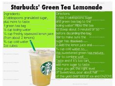 my favorite starbucks recipe :D its just the best one. Try it out. green tea lemonade The health benefits of green tea