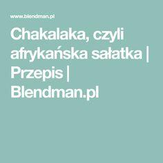 Chakalaka, czyli afrykańska sałatka | Przepis | Blendman.pl