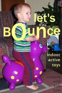 A list of inside toys for bouncing and movement.