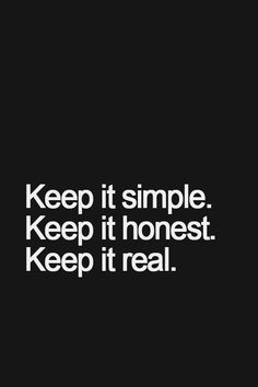 Simple Honest Real