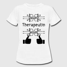 """""""Unglaublich wertvolle Therapeutin"""" - Unglaublich tolle Shirts und Geschenke für besonders beliebte Therapeutinnen.#unglaublich #wertvoll #lob #anerkennung #auszeichnung #daumenhoch #danke #sprüche #shirts #geschenke #therapie #therapeutin  #therapeuten #psychologie #psychologin #psychotherapeutin #psychotherapie #ergotheraupeutin #ergotherapie #physiotherapeutin #physiotherapie"""