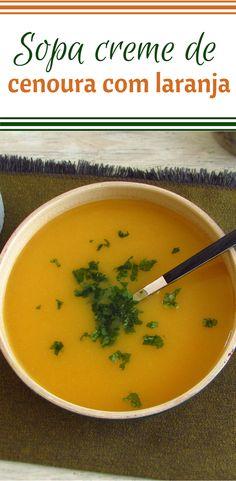 Sopa creme de cenoura com laranja | Food From Portugal. Dê um toque especial a uma sopa cremosa de cenoura, adicione-lhe o aroma da laranja e delicie-se… #sopa #receita #cenoura