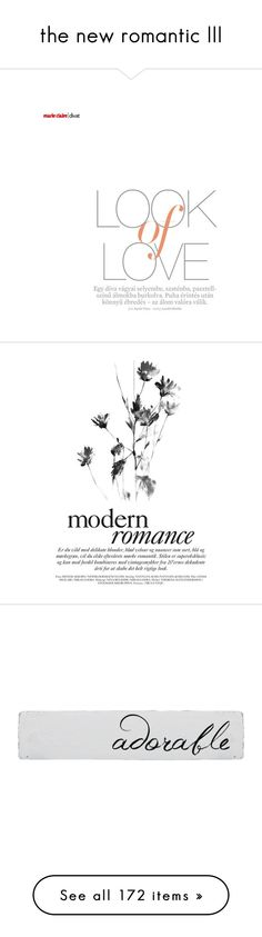 """""""the new romantic III"""" by cutekawaiiandgoodlooking ❤ liked on Polyvore featuring text, words, backgrounds, quotes, magazine, articles, headlines, fillers, phrases and saying"""