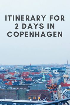 Itinerary for two days in Copenhagen