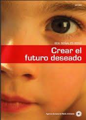 EEA Señales 2012 : crear el futuro deseado / Agencia Europea de Medio Ambiente. - Luxemburgo : Oficina de Publicaciones de la Unión Europea, 2012