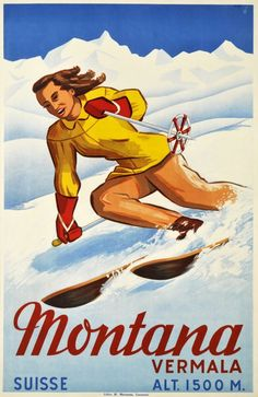 Montana Vermala, Switzerland  (Sagalowitz Wladimir / 1947) Skiing in Crans Montana, the famous wintersport resort in Wallis. A rare Swiss skiing poster