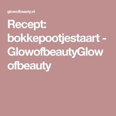 Recept: bokkepootjestaart - GlowofbeautyGlowofbeauty
