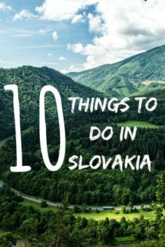The Top 10 Things to do in Slovakia - One of the most underrated destinations in Europe