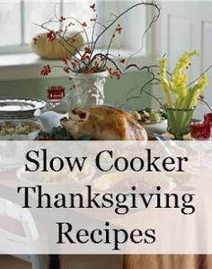 Slow Cooker Thanksgiving Recipes. #crockpot #thanksgiving #recipes