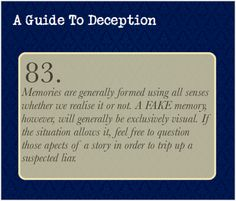 A Guide To Deception — Attempt, for a moment, to imagine yourself at a...