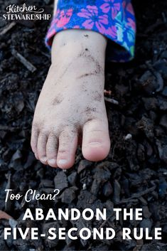 Is there such a thing as being too clean? Learn why playing in dirt is important for growing kids and why I don't believe in the five-second rule. #naturalremedies #naturalhealth