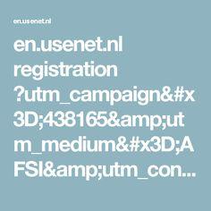 en.usenet.nl registration ?utm_campaign=438165&utm_medium=AFSI&utm_content=0_1&utm_source=AF_TA_102736