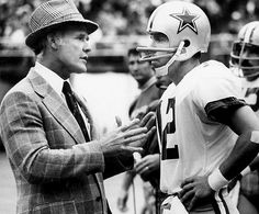 Tom Landry and Roger Staubach.  Pure class.